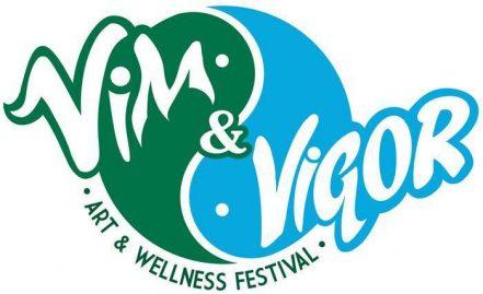 Vim & Vigor: An Arts and Wellness Festival